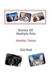 Stories of Multiple Pets - Austin, Texas