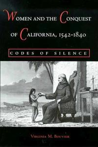 Women and the Conquest of California, 1542-1840