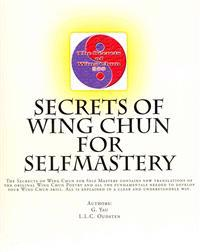 Secrets of Wing Chun for Selfmastery: The Secrects of Wing Chun for Self Mastery Contains New Translations of the Original Wing Chun Poetry and All th
