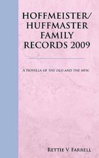 Hoffmeister/Huffmaster Family Records 2009