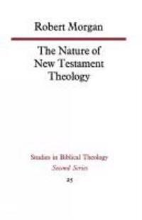 The Nature of New Testament Theology