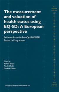 The Measurement and Valuation of Health Status Using Eq-5d - a European Perspective