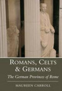 Romans, Celts and Germans