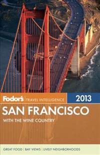Fodor's Travel Intelligence 2013 San Francisco