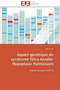 Aspect Genetique Du Syndrome Tetra-Amelie-Hypoplasie Pulmonaire