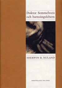 Doktor Semmelweis och barnsängsfebern