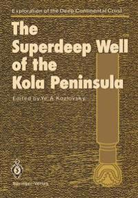 The Superdeep Well of the Kola Peninsula