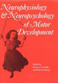 The Neurophysiology & Neuropsychology of Motor Development