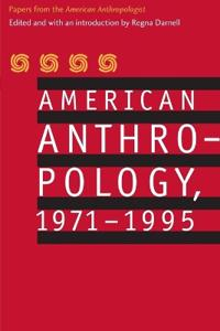 American Anthropology, 1971-1995