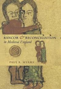 Rancor and Reconciliation in Medieval England