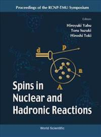 Spins in Nuclear and Hadronic Reactions