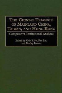 The Chinese Triangle of Mainland China, Taiwan, and Hong Kong