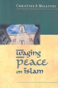 Waging Peace on Islam