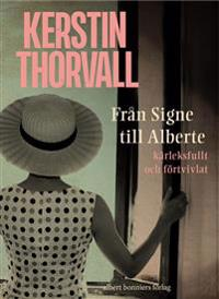 Från Signe till Alberte – kärleksfullt och förtvivlat : en spegelroman