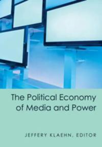 The Political Economy of Media and Power