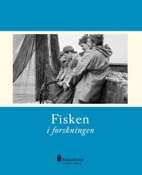 Fisken i forskningen - Henrik Alexandersson, Lisa Björk, Lennart Bornmalm, Christine Fredriksen, Per Hallén, Bosse Lagerqvist, Daniel Sjöberg, Henrik Svedäng pdf epub