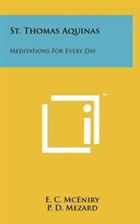 St. Thomas Aquinas: Meditations for Every Day