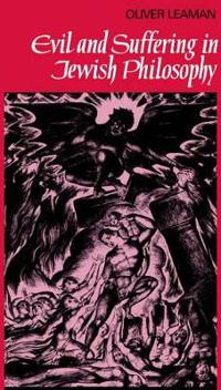 Evil and Suffering in Jewish Philosophy