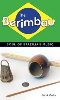 The Berimbau: Soul of Brazilian Music