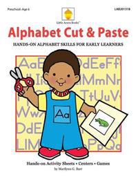 Alphabet Cut & Paste: Hands-On Alphabet Skills for Early Learners