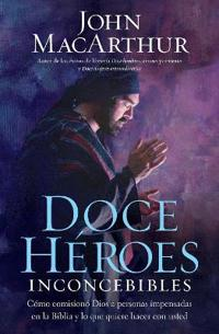 Doce heroes inconcebibles / Twelve Unlikely Heroes