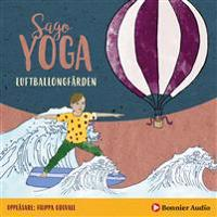 Sagoyoga. Luftballongfärden : Övningar för barn i fysisk yoga