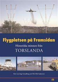 Flygplatsen på Framsidan Historiska minnen från Torslanda