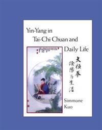 Yin-Yang In Tai-Chi Chuan Life