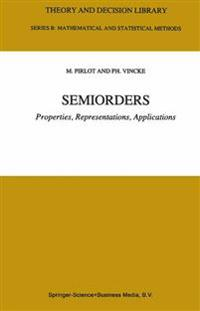 Semiorders Properties, Representations, Applications
