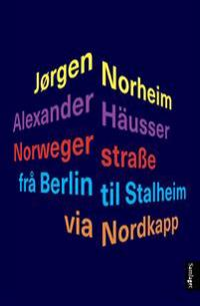 Norwegerstrasse - Jørgen Norheim, Alexander Haüsser | Ridgeroadrun.org