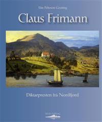 Claus Frimann; diktarpresten frå Nordfjord - Elin Pehrson Grytting | Inprintwriters.org
