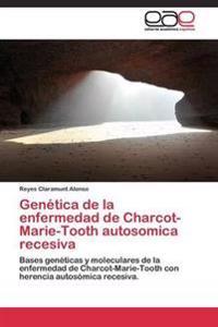 Genetica de La Enfermedad de Charcot-Marie-Tooth Autosomica Recesiva