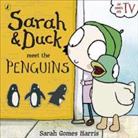 Sarah and Duck Meet the Penguins