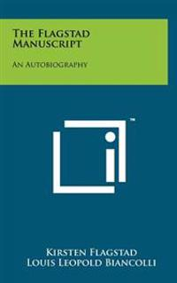 The Flagstad Manuscript: An Autobiography