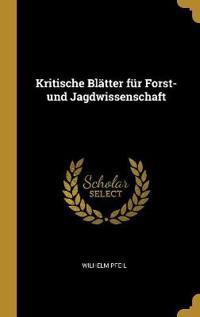 Kritische Blätter Für Forst- Und Jagdwissenschaft