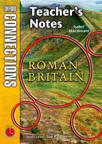 Oxford Connections: Year 3: The Romans; History - Teacher's Notes