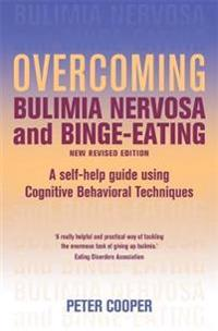 Overcoming bulimia nervosa and binge eating 3rd edition - a self-help guide