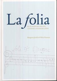 La Folia : en europeisk melodi i svenska musikmiljöer