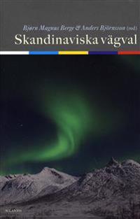 Skandinaviska vägval : det framtida norsk - svenska samarbetet