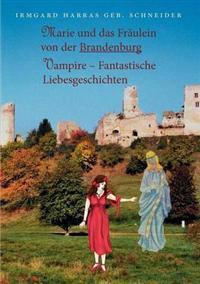 Marie Und Das Fraulein Von Der Brandenburg