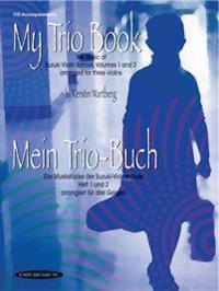 My Trio Book/Mein Trio-Buch: The Music of Suzuki Violin School Volumes 1-2/Die Musikstucke Der Suzuki-Violinschule