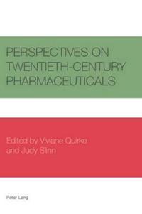 Perspectives on Twentieth-Century Pharmaceuticals