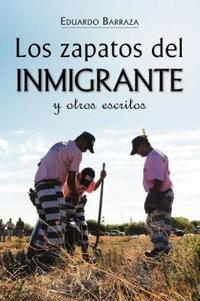 Los Zapatos del Inmigrante y Otros Escritos