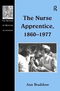 The Nurse Apprentice, 1860-1977