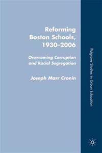 Reforming Boston Schools 1930-2000