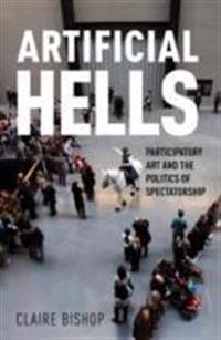 Artificial Hells: Participatory Art and the Politics of Spectatorship