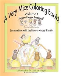 Very Mice Coloring Book - Volume 1: Summertime Fun with the House-Mouse (R) Family by Artist Ellen Jareckie