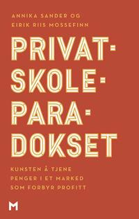 Privatskoleparadokset - Annika Sander, Eirik Riis Mossefinn   Inprintwriters.org