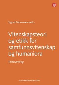 Vitenskapsteori og etikk for samfunnsvitenskap og humaniora - Sigurd Tønnessen | Ridgeroadrun.org