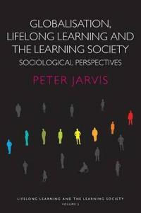 Globalisation, Lifelong Learning And The Learning Society